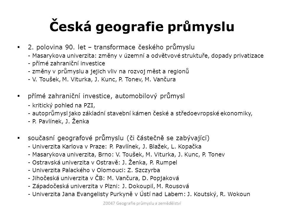 Česká geografie průmyslu  2. polovina 90.