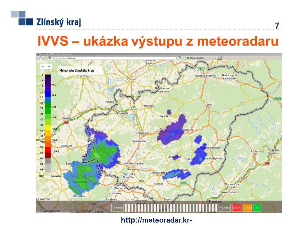 IVVS – ukázka výstupu z meteoradaru 7 http:// meteoradar.kr- zlinsky.cz /