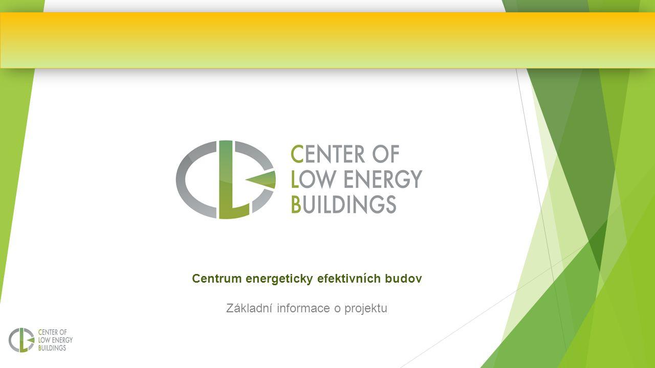 Centrum energeticky efektivních budov Základní informace o projektu