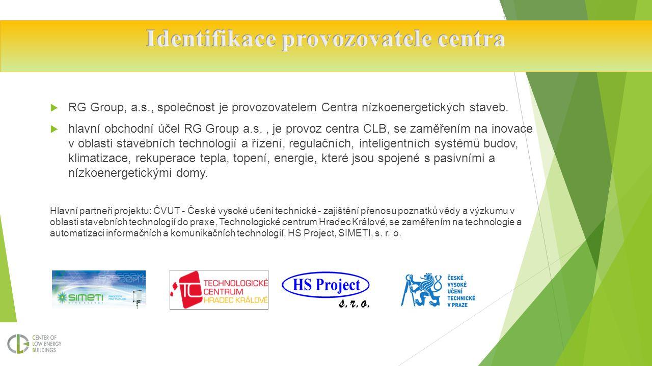  RG Group, a.s., společnost je provozovatelem Centra nízkoenergetických staveb.