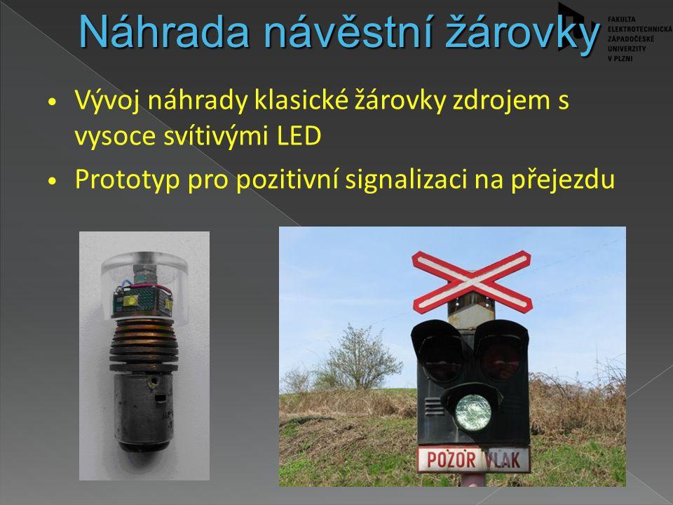 Vývoj náhrady klasické žárovky zdrojem s vysoce svítivými LED Prototyp pro pozitivní signalizaci na přejezdu Náhrada návěstní žárovky