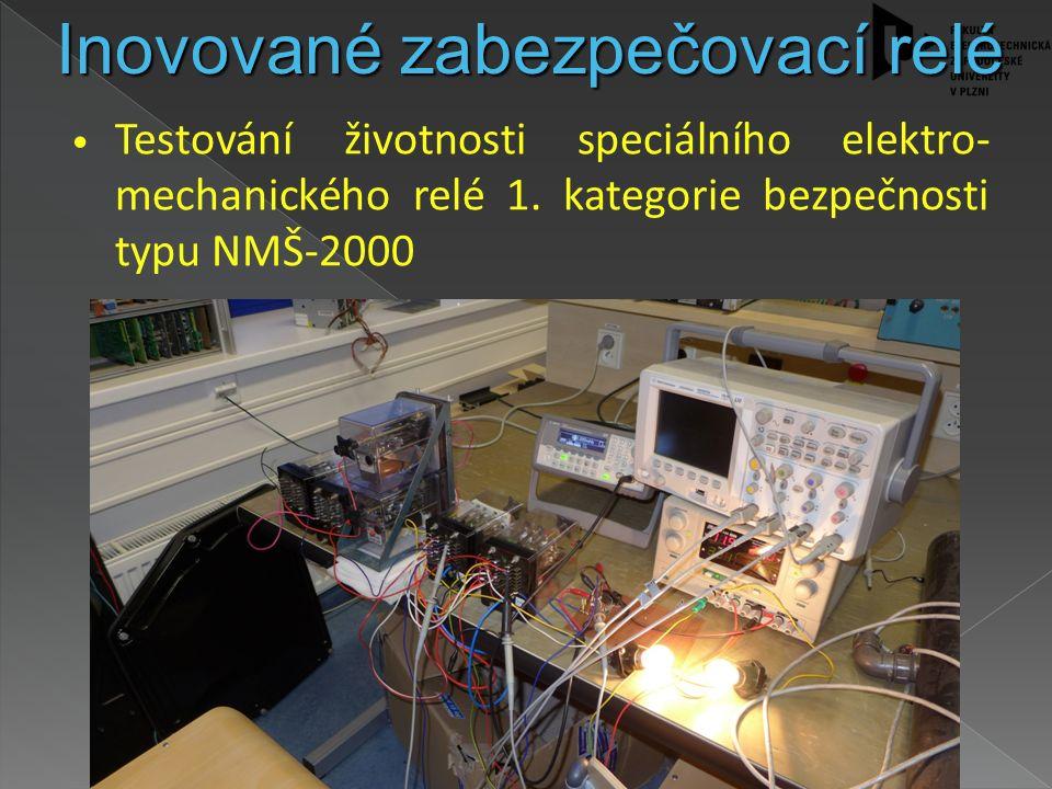 Testování životnosti speciálního elektro- mechanického relé 1. kategorie bezpečnosti typu NMŠ-2000 Inovované zabezpečovací relé