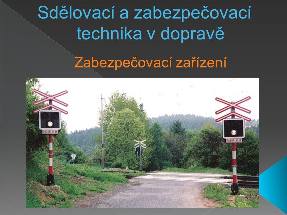 Zabezpečovací zařízení Sdělovací a zabezpečovací technika v dopravě