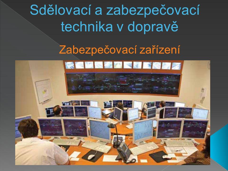 Sdělovací a zabezpečovací technika v dopravě Zabezpečovací zařízení