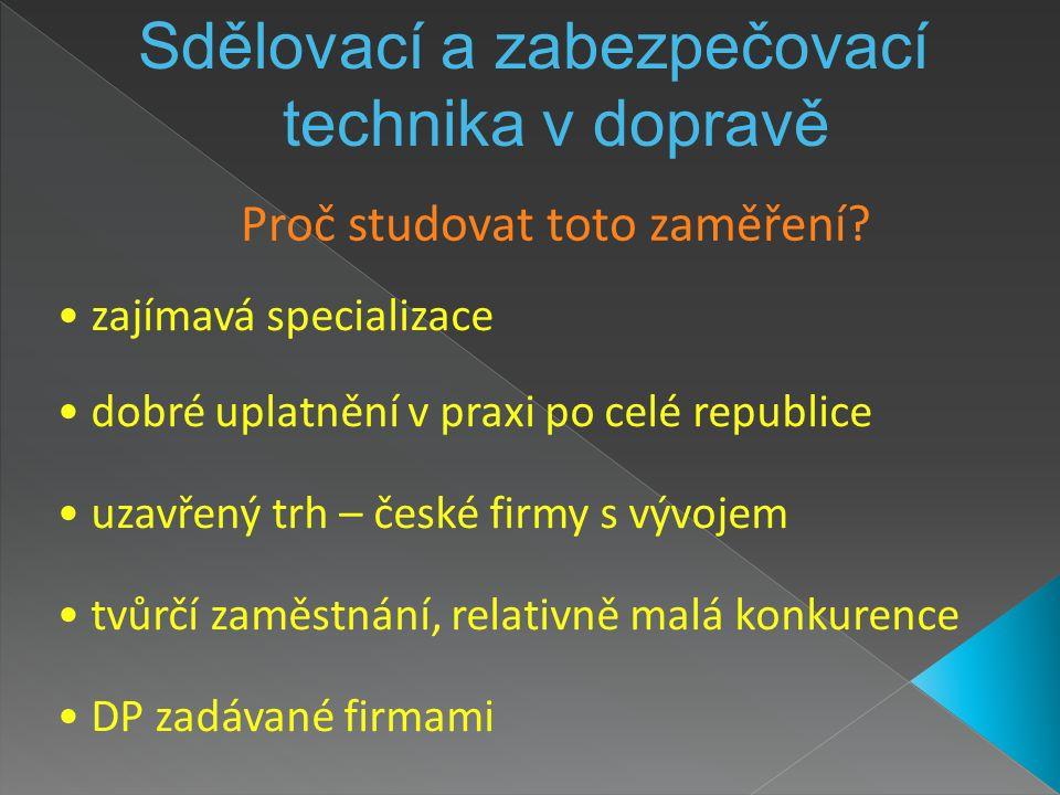 Spolupráce s firmami Sdělovací a zabezpečovací technika v dopravě s následujícími firmami spolupracujeme na projektech a také zaměstnávají naše absolventy AŽD Praha, a.s.