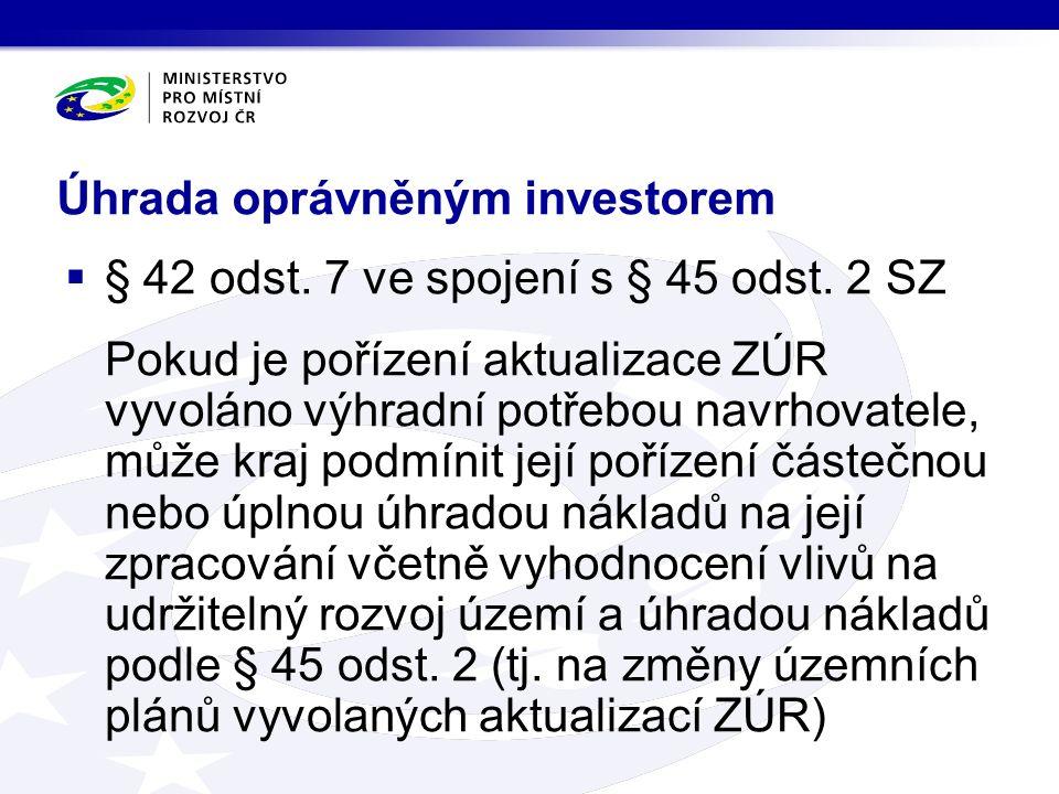Úhrada oprávněným investorem  § 42 odst. 7 ve spojení s § 45 odst.