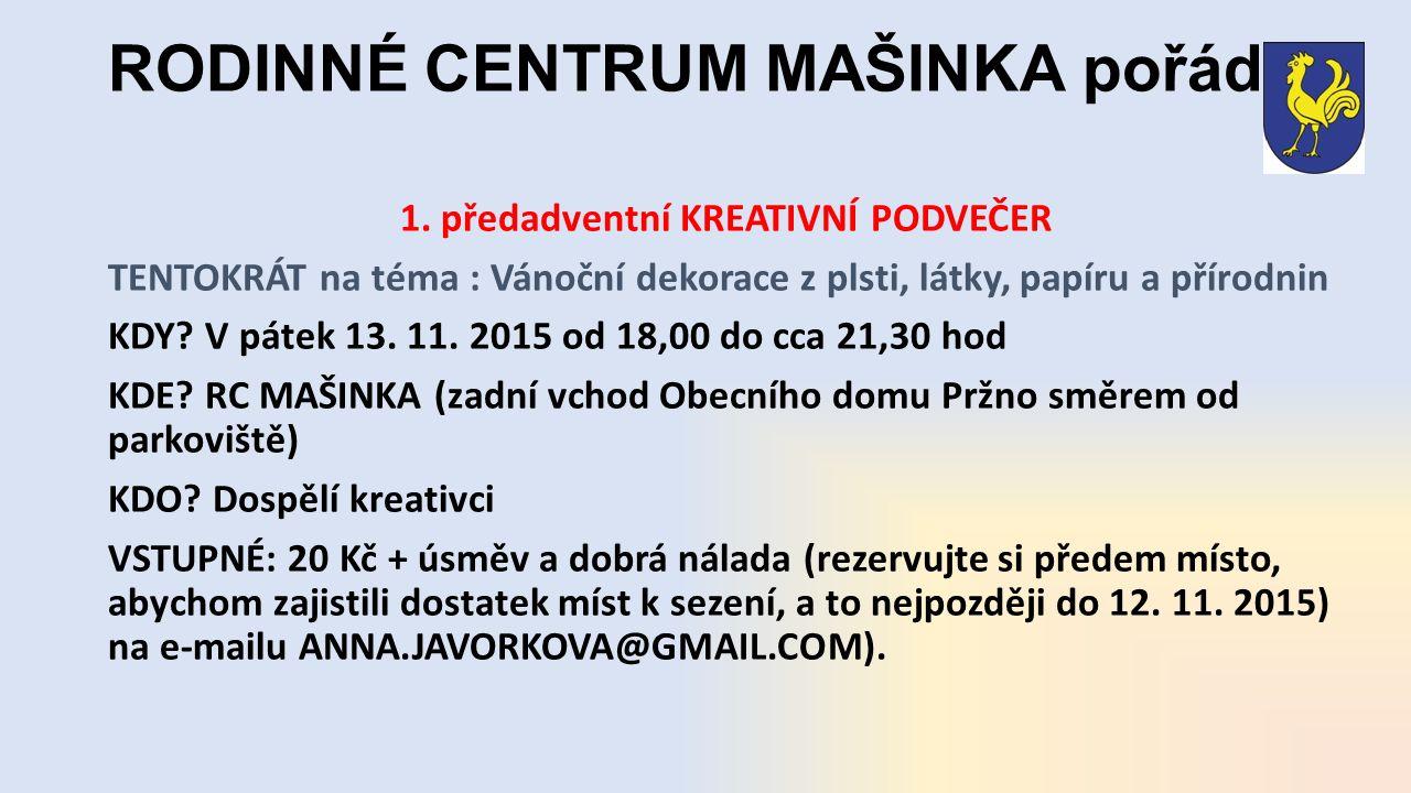 RODINNÉ CENTRUM MAŠINKA pořádá 1.