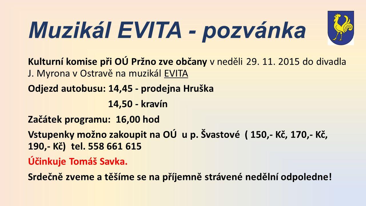 Muzikál EVITA - pozvánka Kulturní komise při OÚ Pržno zve občany v neděli 29.