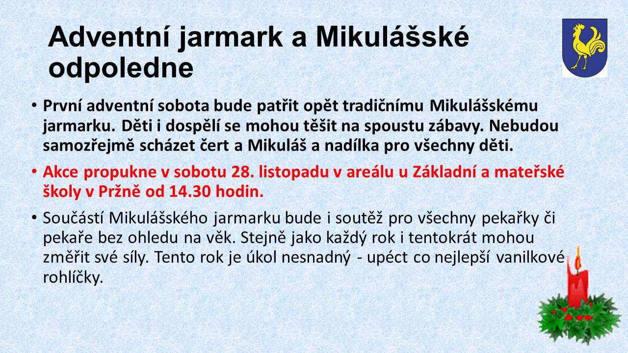 Adventní jarmark a Mikulášské odpoledne První adventní sobota bude patřit opět tradičnímu Mikulášskému jarmarku.