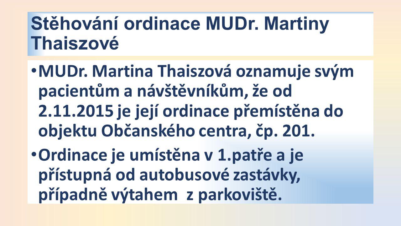 Stěhování ordinace MUDr. Martiny Thaiszové MUDr.