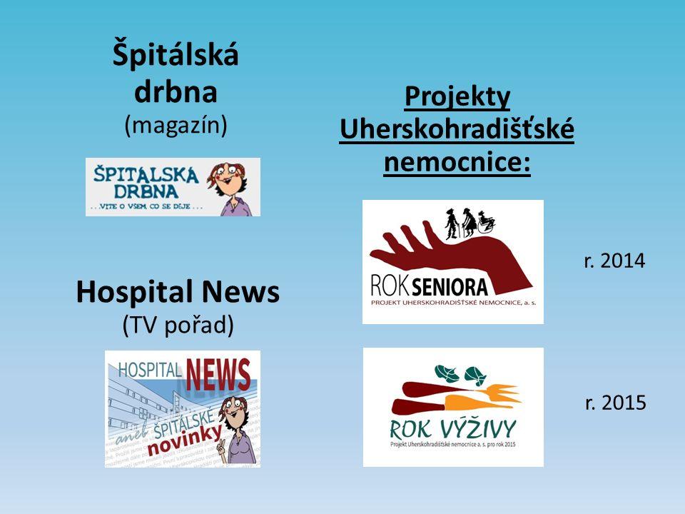 Hospital News (TV pořad) Špitálská drbna (magazín) Projekty Uherskohradišťské nemocnice: r.