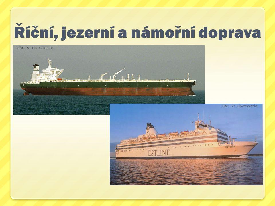 Říční, jezerní a námořní doprava Obr. 6: EN Wiki, pd Obr. 7: Lipothymia