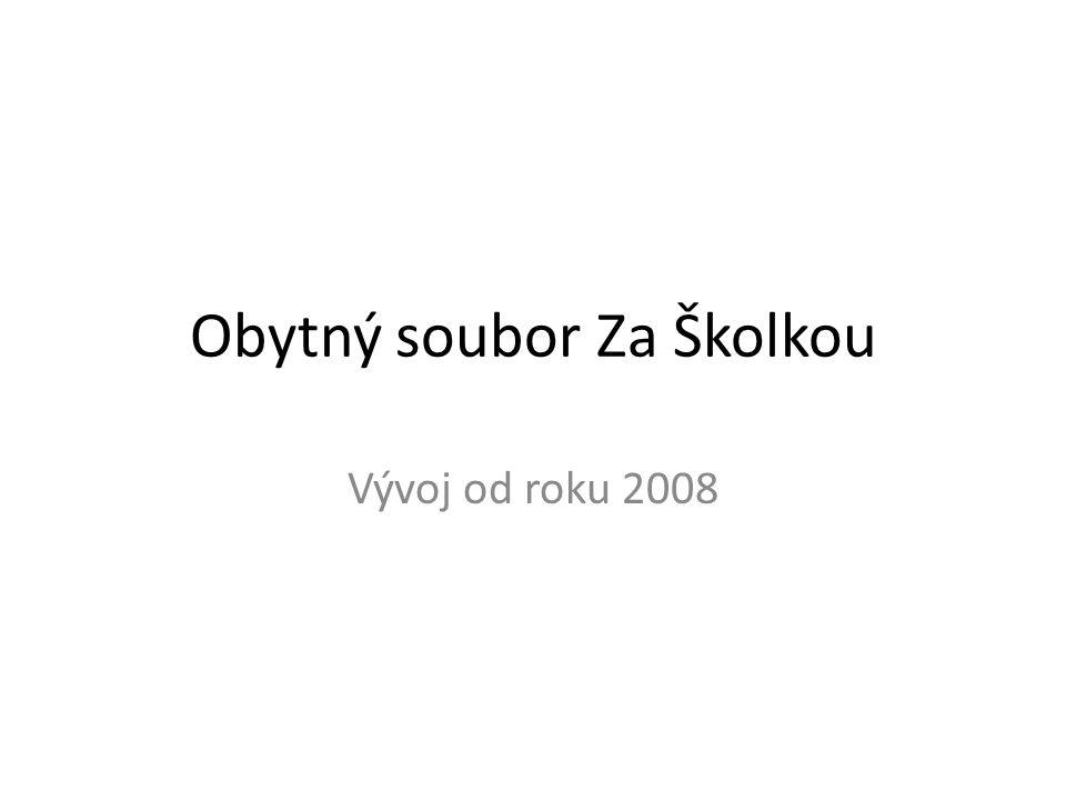 Obytný soubor Za Školkou Vývoj od roku 2008