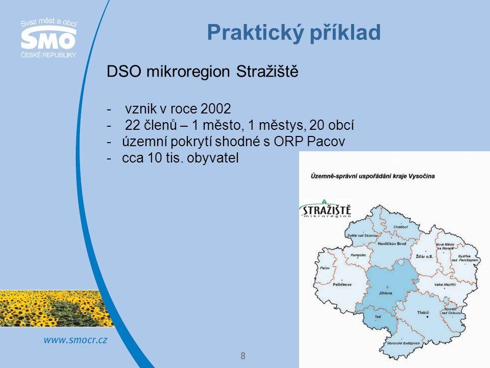 Praktický příklad 9 DSO Mikroregion Stražiště Oblasti činnosti: -management mikroregionu -dotační poradenství a související služby pro obce -realizace rozvojových projektů -vzdělávání – organizování vzdělávacích kurzů pro veřejnost a další profesní vzdělávání -agenda veřejných zakázek