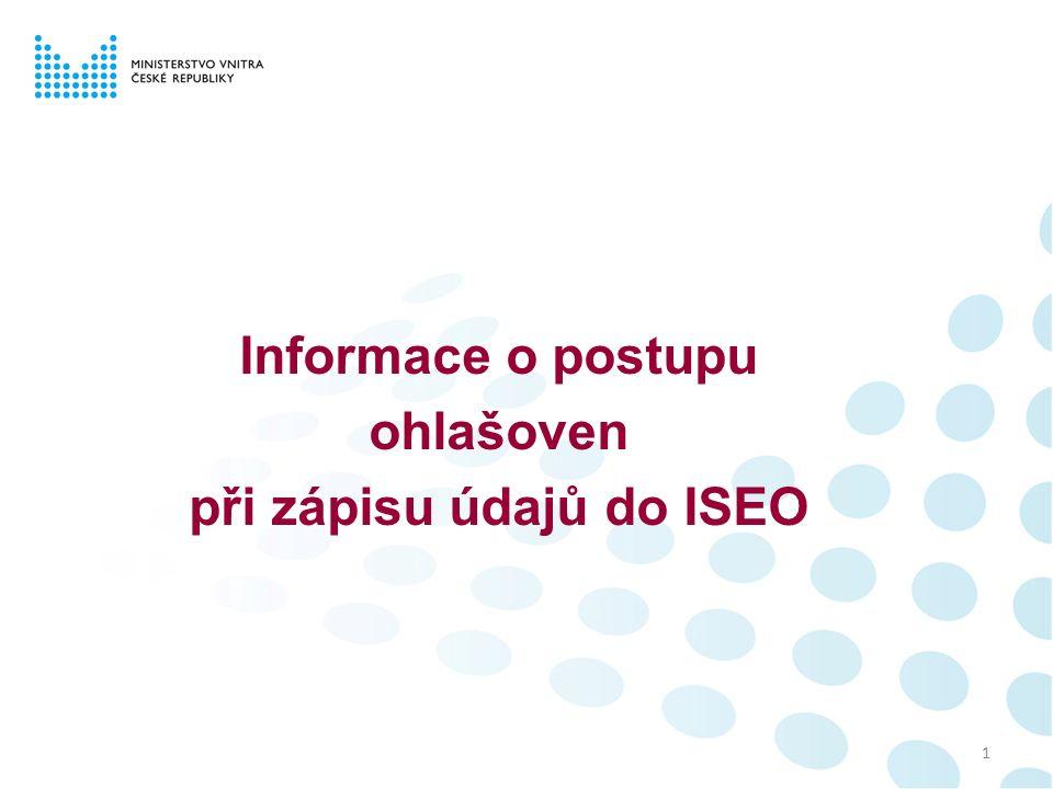 1 Informace o postupu ohlašoven při zápisu údajů do ISEO