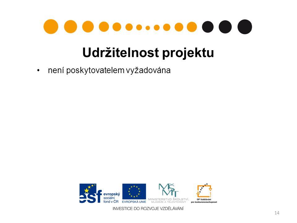 Udržitelnost projektu není poskytovatelem vyžadována 14