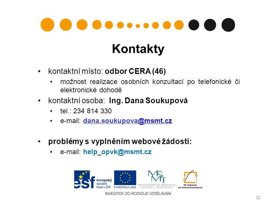 Kontakty kontaktní místo: odbor CERA (46) možnost realizace osobních konzultací po telefonické či elektronické dohodě kontaktní osoba: Ing. Dana Souku