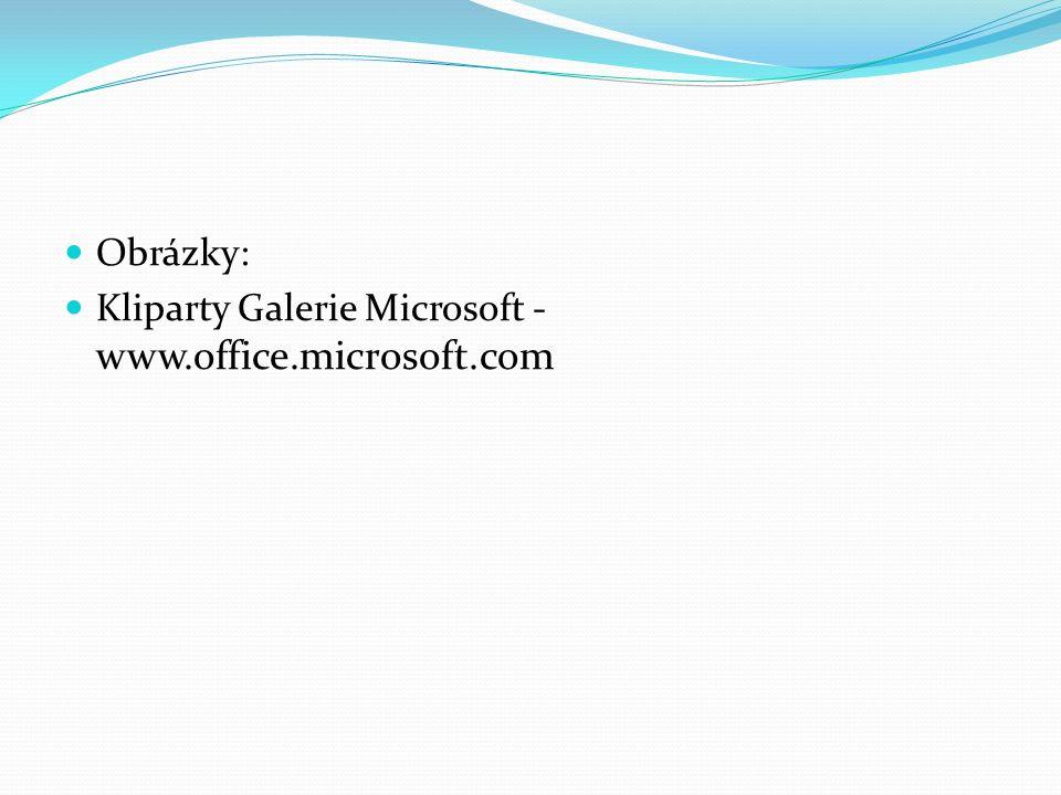 Obrázky: Kliparty Galerie Microsoft - www.office.microsoft.com