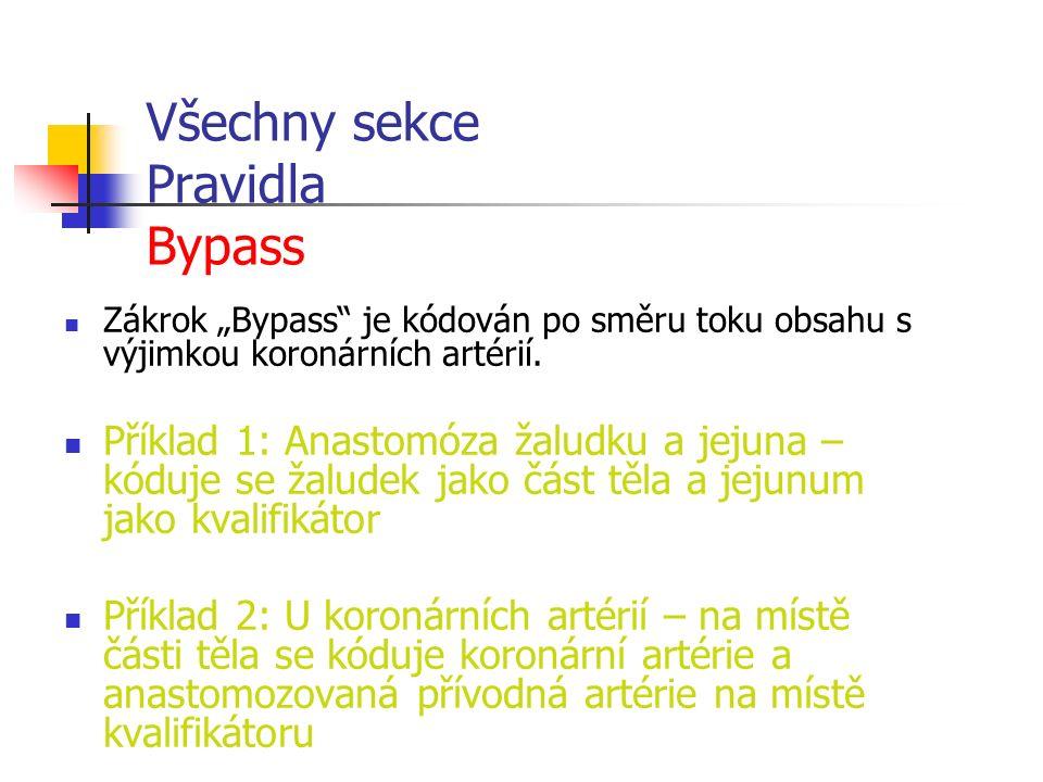 """Všechny sekce Pravidla Bypass Zákrok """"Bypass je kódován po směru toku obsahu s výjimkou koronárních artérií."""