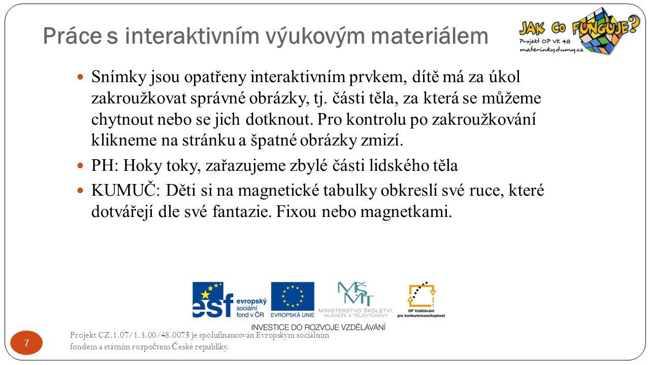 Práce s didaktickým kufříkem KUMUČ Projekt CZ.1.07/1.3.00/48.0075 je spolufinancován Evropským sociálním fondem a státním rozpo č tem Č eské republiky.