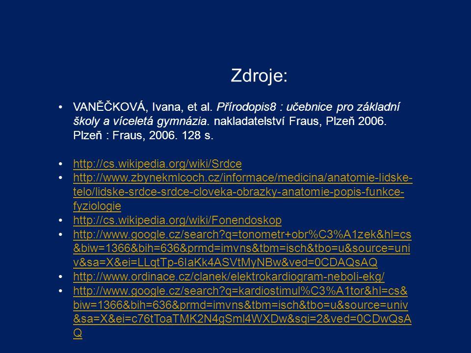 Zdroje: VANĚČKOVÁ, Ivana, et al. Přírodopis8 : učebnice pro základní školy a víceletá gymnázia.