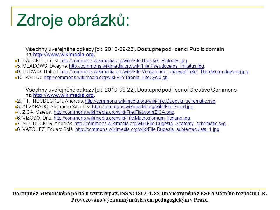 Zdroje obrázků: Všechny uveřejněné odkazy [cit. 2010-09-22]. Dostupné pod licencí Public domain na http://www.wikimedia.org.http://www.wikimedia.org 1