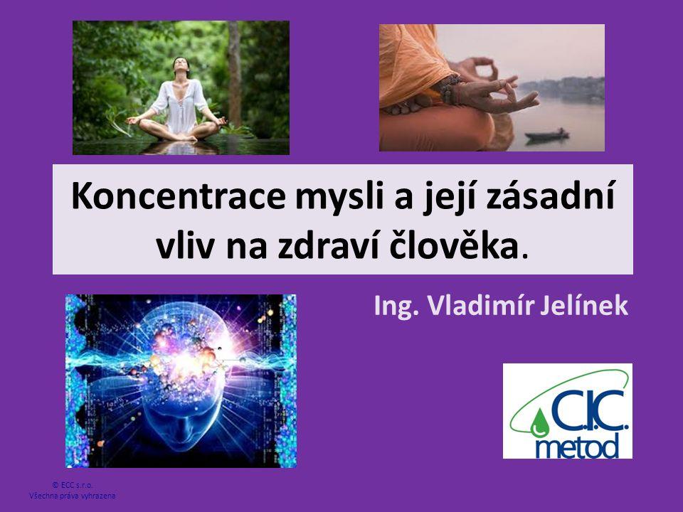 Koncentrace mysli a její zásadní vliv na zdraví člověka.