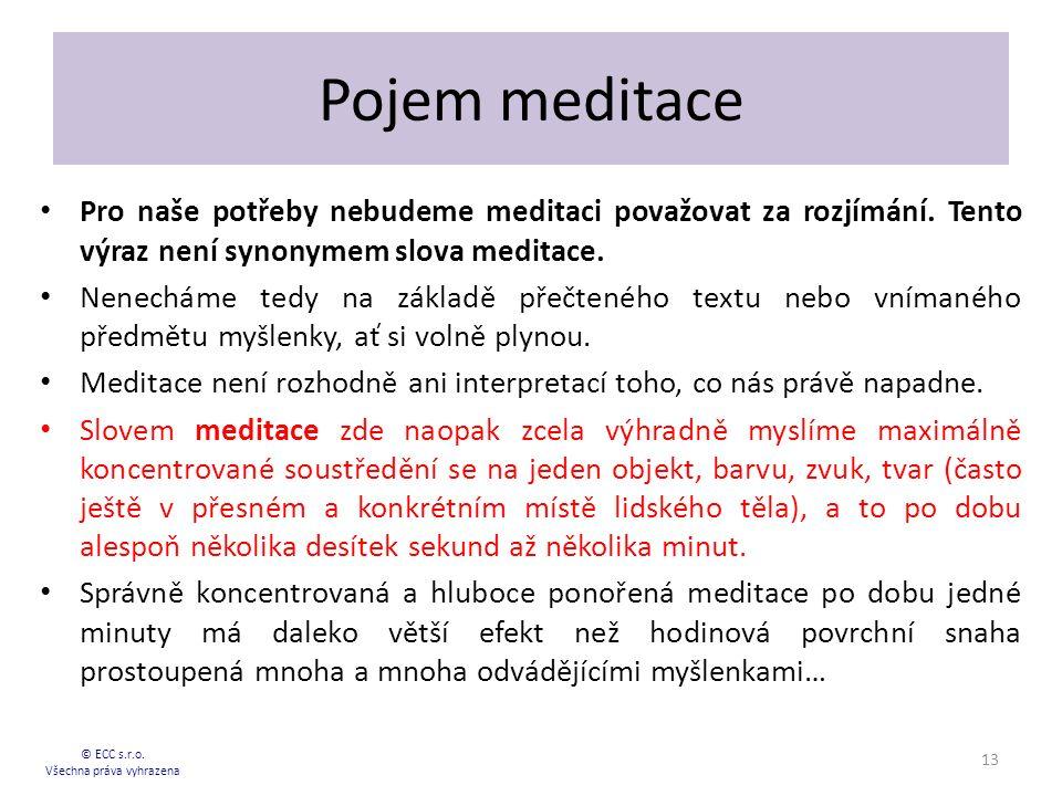 Pojem meditace Pro naše potřeby nebudeme meditaci považovat za rozjímání.