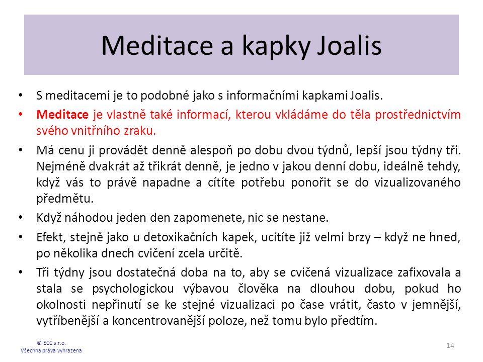 Meditace a kapky Joalis S meditacemi je to podobné jako s informačními kapkami Joalis.