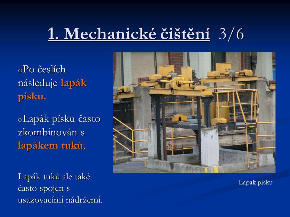 1. Mechanické čištění 3/6 o Po česlích následuje lapák písku.