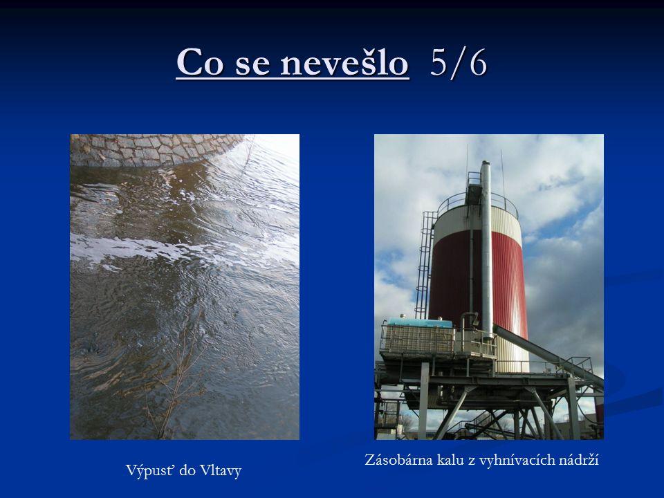 Co se nevešlo 5/6 Výpusť do Vltavy Zásobárna kalu z vyhnívacích nádrží