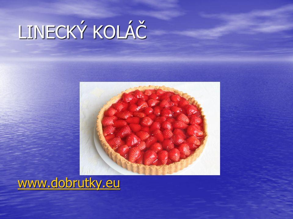 LINECKÝ KOLÁČ www.dobrutky.euwww.dobrutky.eu www.dobrutky.eu www.dobrutky.eu