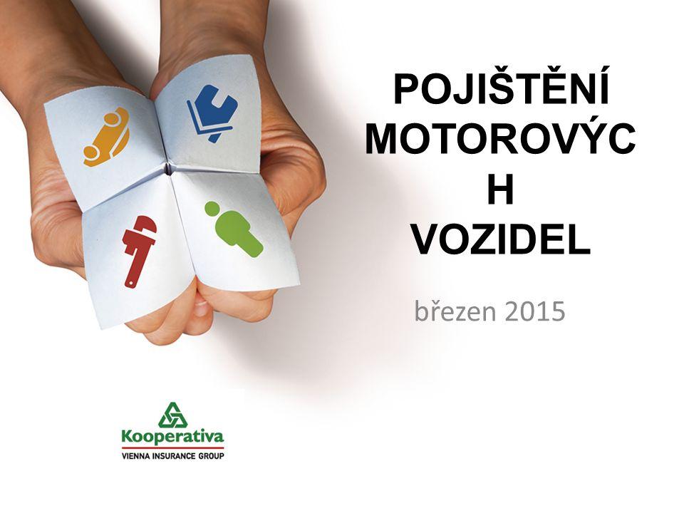 POJIŠTĚNÍ MOTOROVÝC H VOZIDEL březen 2015