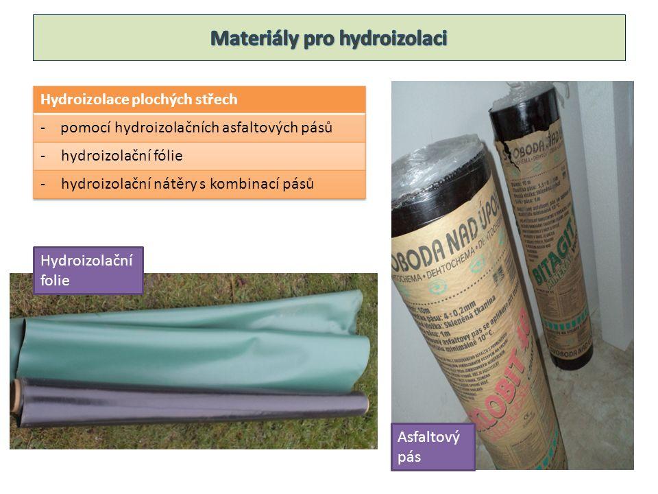 1.Otázka: Vyjmenuj materiály pro hydroizolaci.
