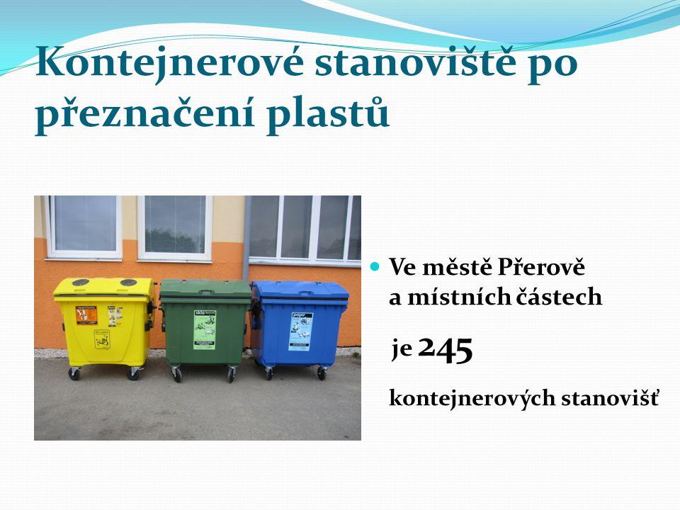 Kontejnerové stanoviště po přeznačení plastů Ve městě Přerově a místních částech je 245 kontejnerových stanovišť