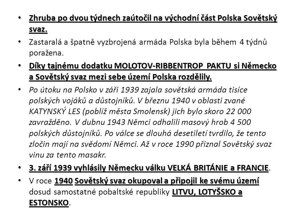 Zhruba po dvou týdnech zaútočil na východní část Polska Sovětský svaz.