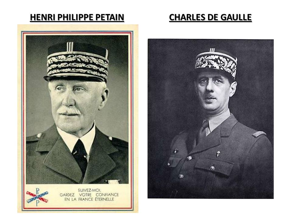 HENRI PHILIPPE PETAIN CHARLES DE GAULLE