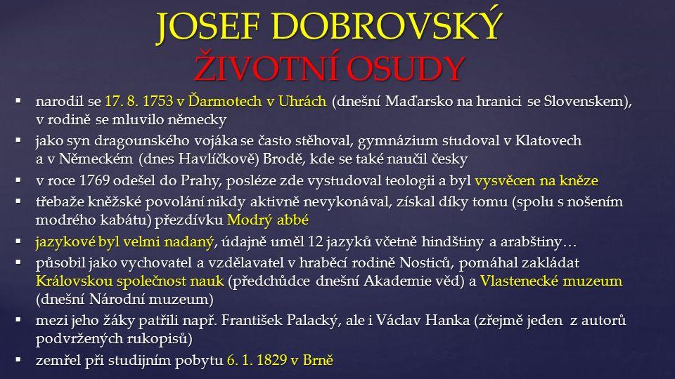 { JOSEF DOBROVSKÝ ŽIVOTNÍ OSUDY  narodil se 17. 8.