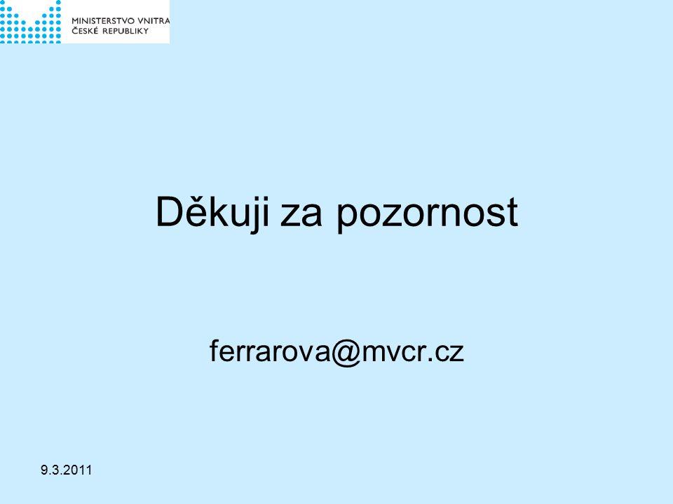 9.3.2011 Děkuji za pozornost ferrarova@mvcr.cz