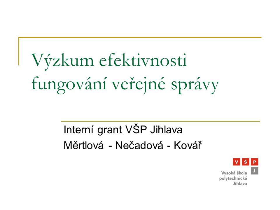 Výzkum efektivnosti fungování veřejné správy Interní grant VŠP Jihlava Měrtlová - Nečadová - Kovář