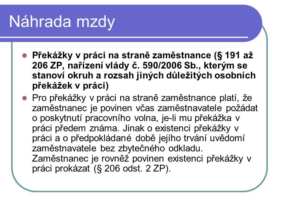 Náhrada mzdy Překážky v práci na straně zaměstnance (§ 191 až 206 ZP, nařízení vlády č.