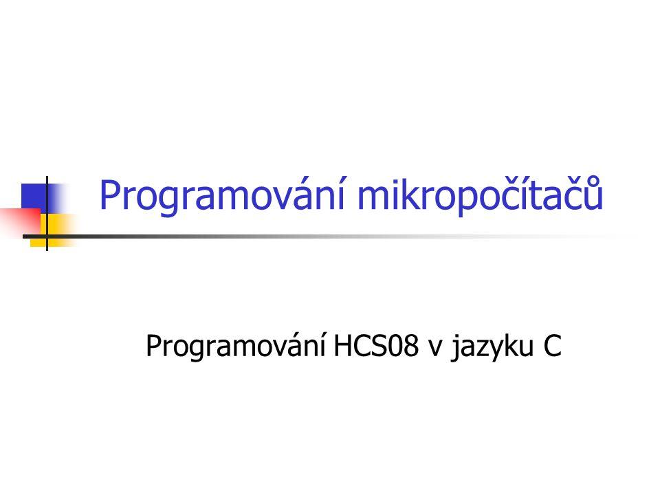 Programování mikropočítačů Programování HCS08 v jazyku C