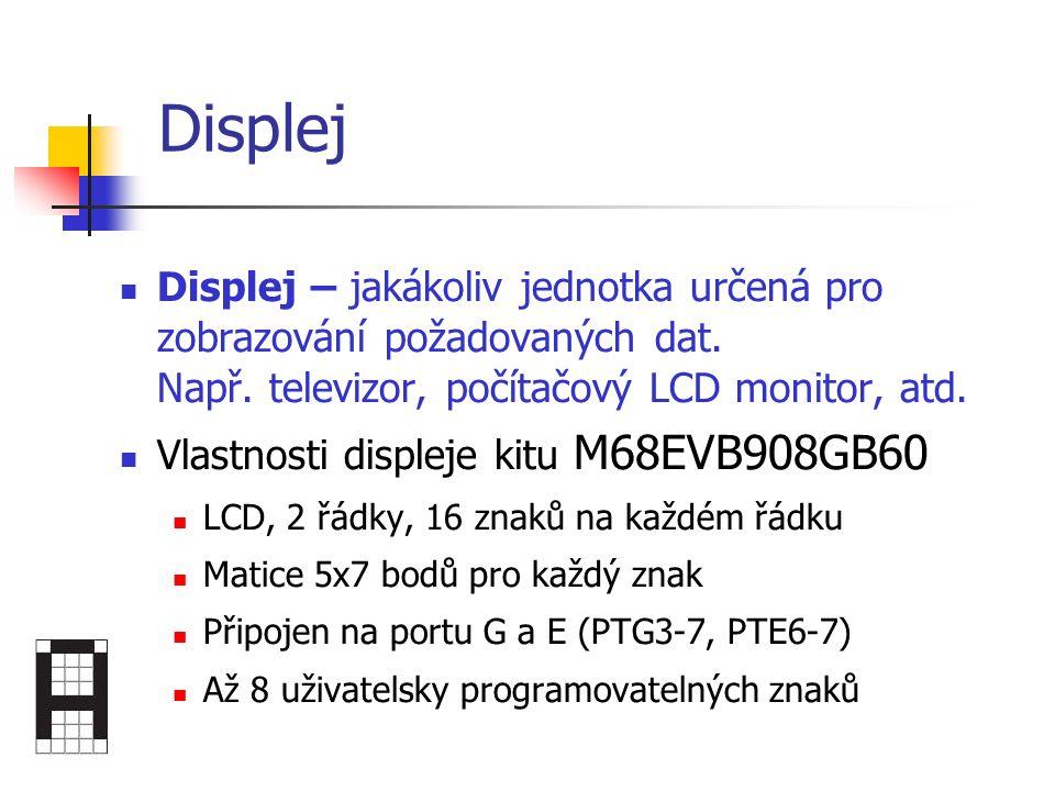 Displej Displej – jakákoliv jednotka určená pro zobrazování požadovaných dat.