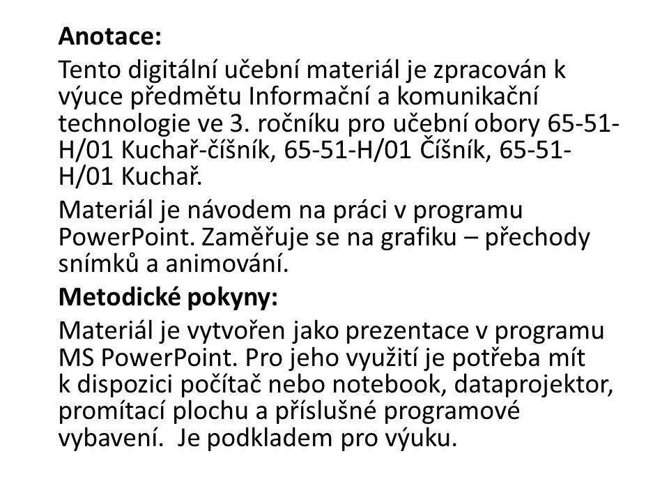 Anotace: Tento digitální učební materiál je zpracován k výuce předmětu Informační a komunikační technologie ve 3.