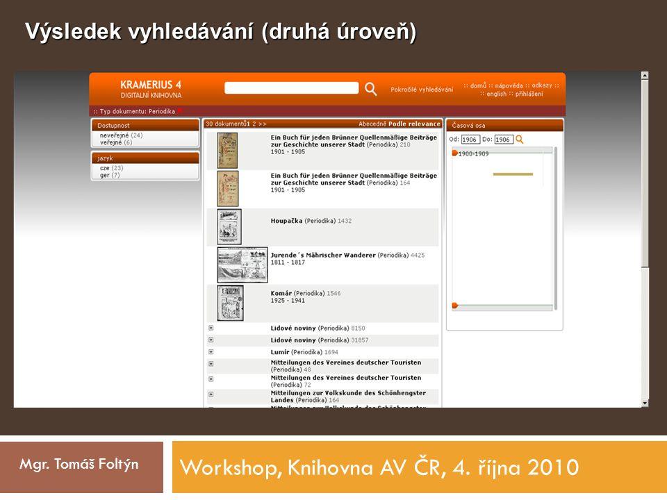 Workshop, Knihovna AV ČR, 4. října 2010 Mgr. Tomáš Foltýn Výsledek vyhledávání (druhá úroveň)