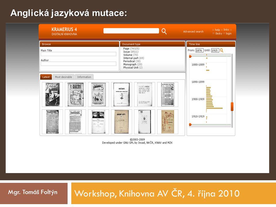 Workshop, Knihovna AV ČR, 4. října 2010 Mgr. Tomáš Foltýn Anglická jazyková mutace: