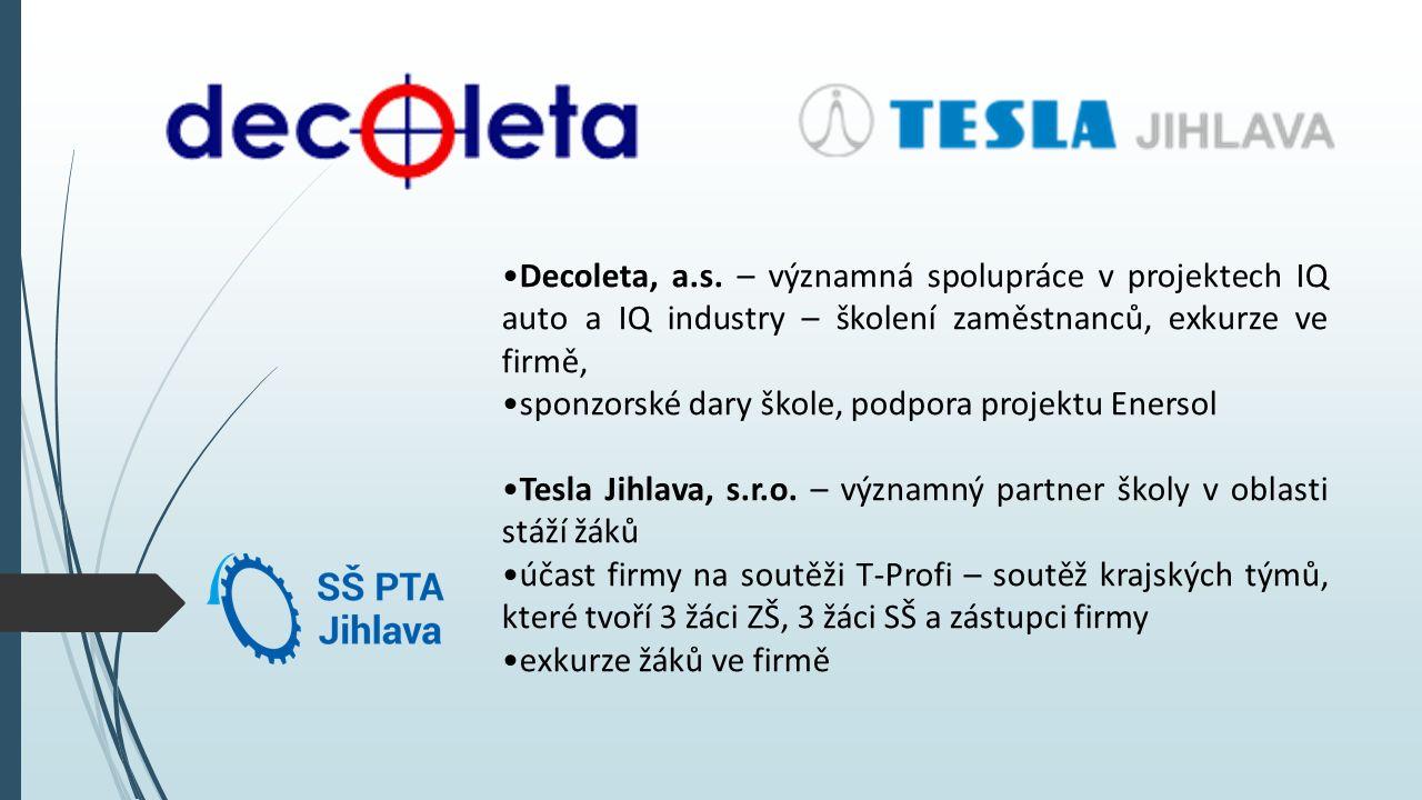 Decoleta, a.s. – významná spolupráce v projektech IQ auto a IQ industry – školení zaměstnanců, exkurze ve firmě, sponzorské dary škole, podpora projek
