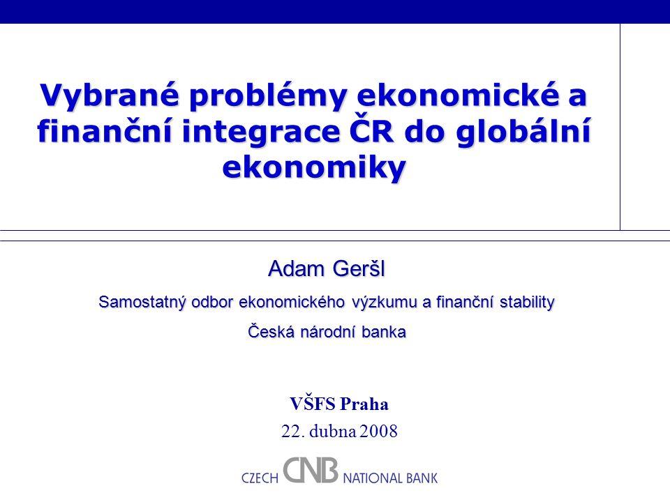 Vybrané problémy ekonomické a finanční integrace ČR do globální ekonomiky VŠFS Praha 22.