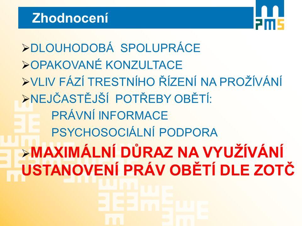 """Zhodnocení ZOTČ - POZITIVA  Oběť se dostala více do povědomí OČTŘ jako """"partner ."""