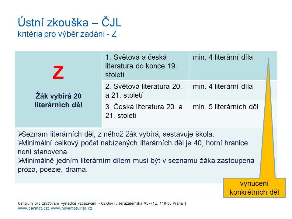 Ústní zkouška – ČJL kritéria pro výběr zadání - Z Z Žák vybírá 20 literárních děl 1.